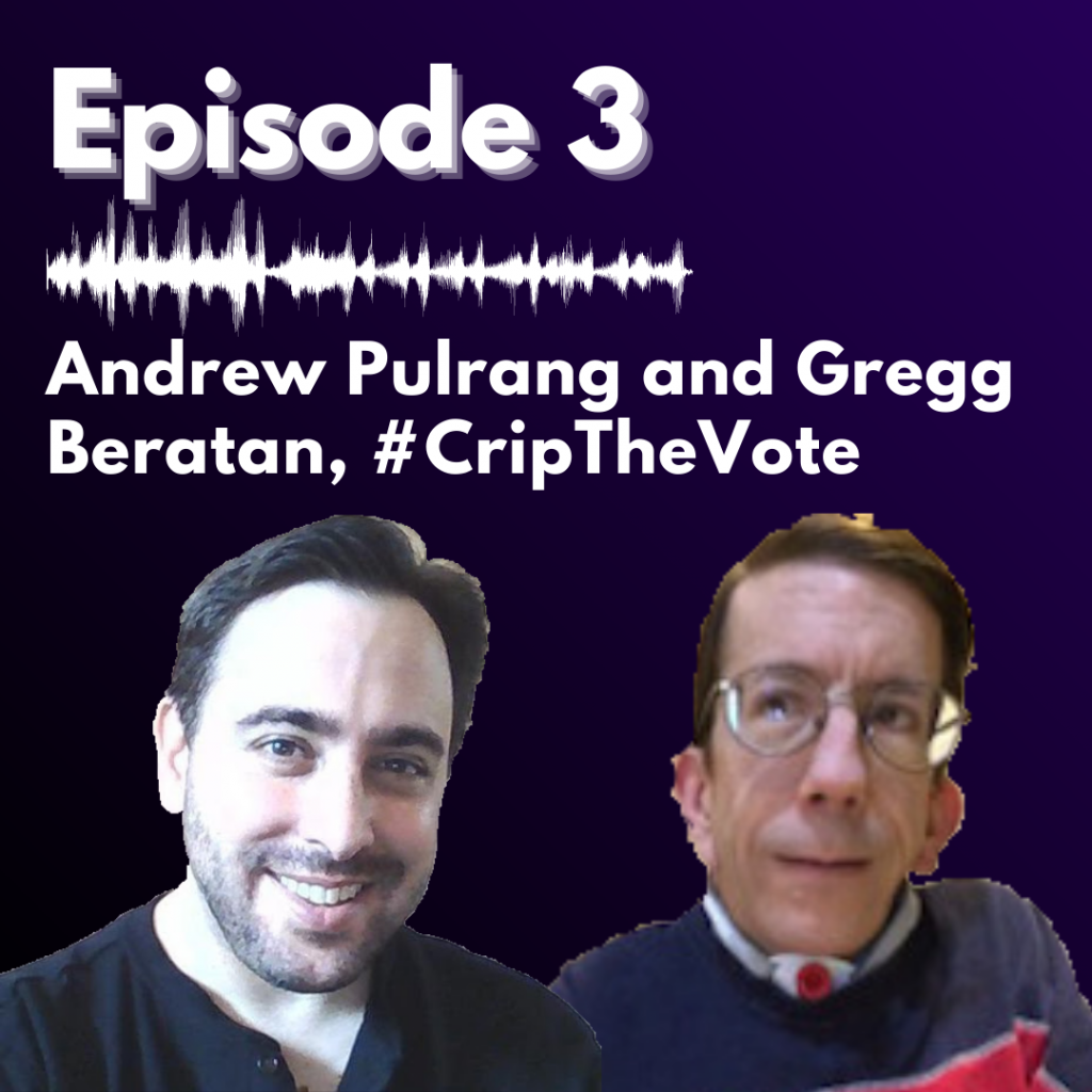 "purple background with white text reading ""Episode 3, Andrew Pulrang and Gregg Beratan, #CripTheVote"" with headshots of both men"