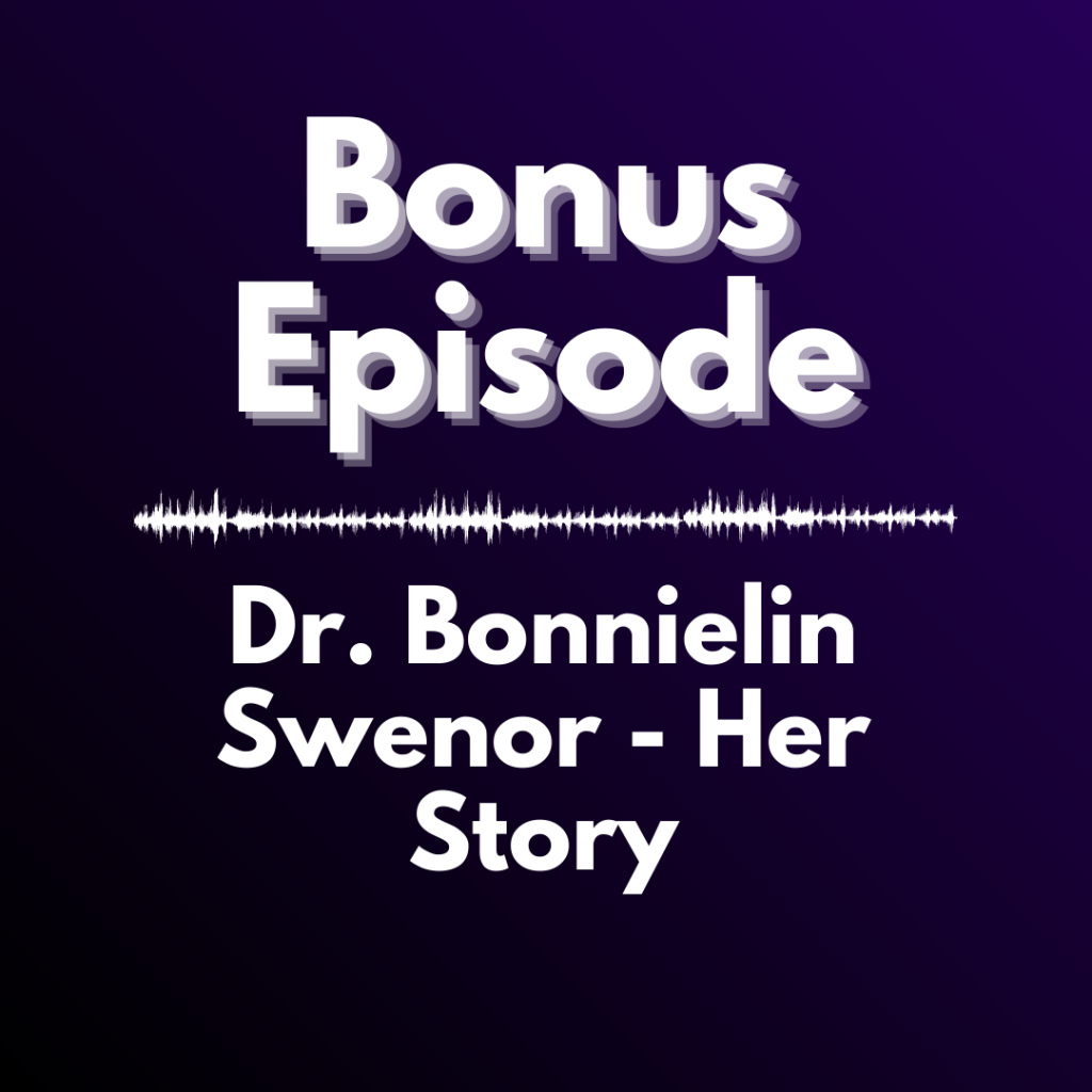 "Purple background with white text reading ""Bonus Episode: Dr. Bonnielin Swenor - Her Story"""