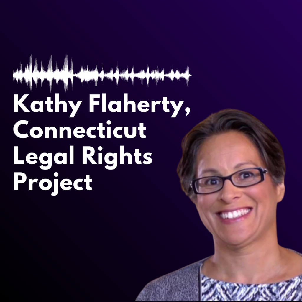 "Purple background with white text reading ""Kathy Flaherty, Connecticut Legal Rights Project,"" alongside a photo of Kathy, a woman with short hair and glasses."