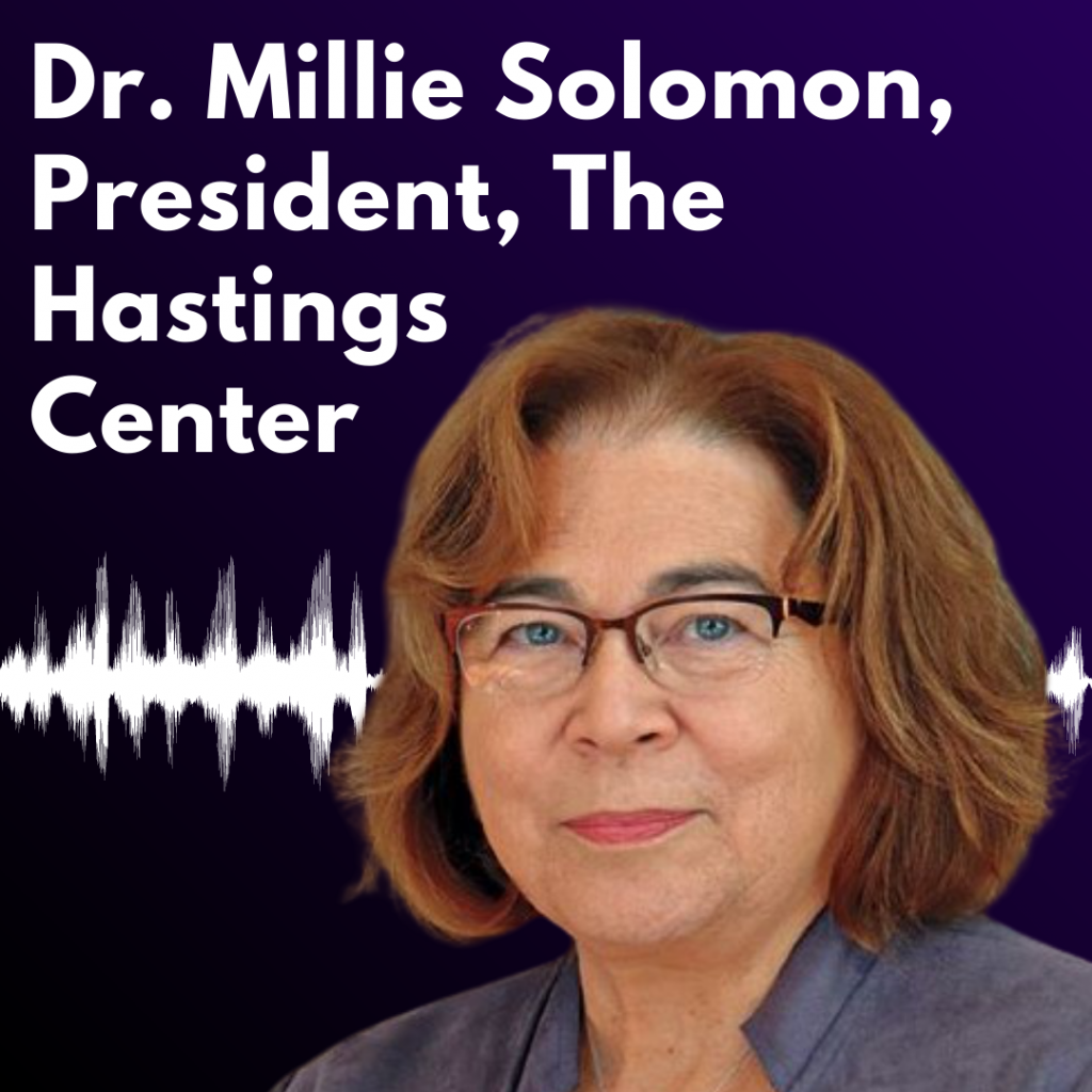 "Graphic reading ""Dr. Millie Solomon: President, The Hastings Center"" with a headshot of Dr. Solomon, a woman with shoulder-length reddish hair and glasses."