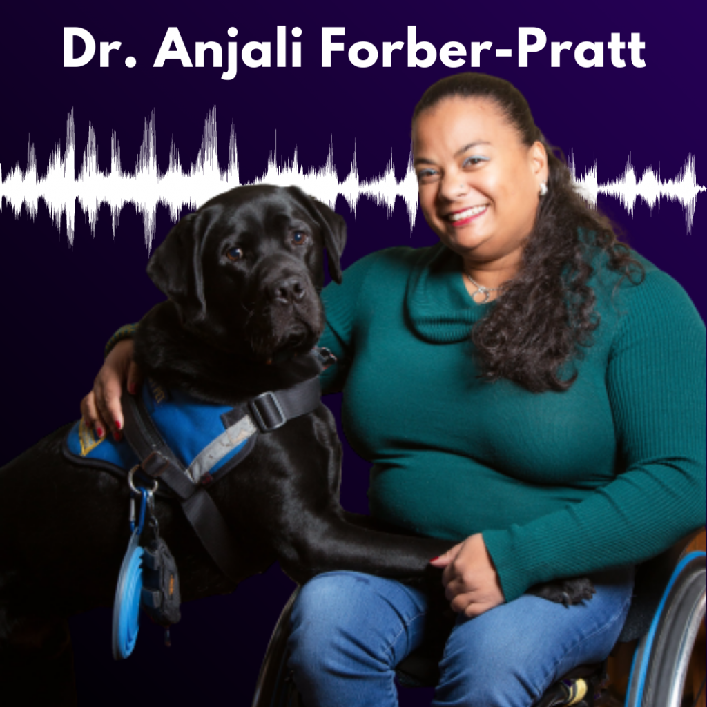 "Graphic reading ""Dr. Anjali Forber Pratt"" alongside a picture of Dr. Forber Pratt with her service dog."
