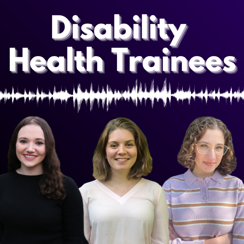"Graphic reading ""Disability Health Trainees"" in white text on a dark purple background with headshots of three young women."