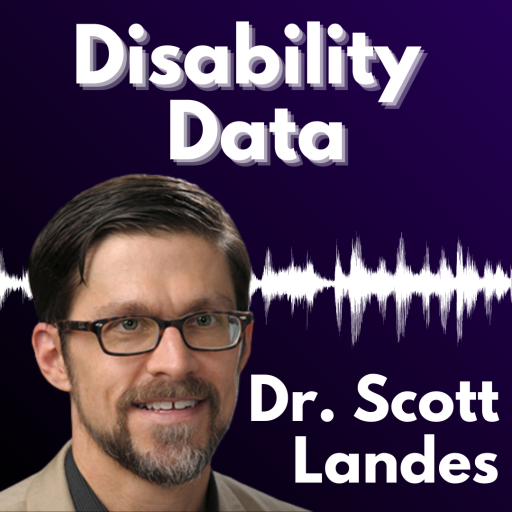 "Graphic with a dark purple background and white text reading ""Disability Data, Dr. Scott Landes"" alongside a headshot of Dr. Landes, a man with glasses and a beard."