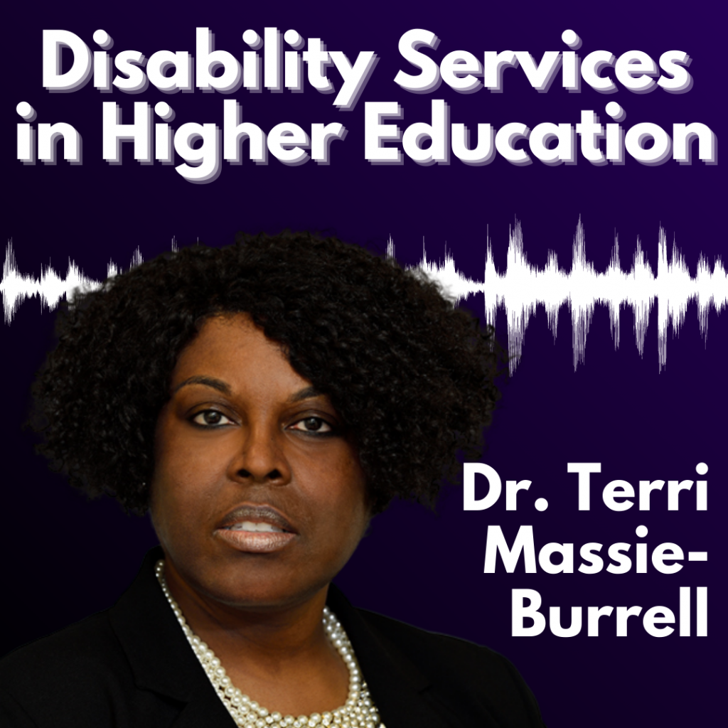 "Graphic with a dark purple background and white text reading ""Disability Services in Higher Education: Dr. Terri Massie-Burrell"" alongside a headshot of Dr. Massie-Burrell."