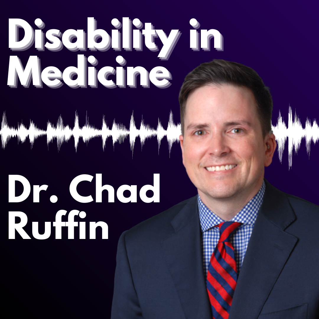 "graphic with a purple background and white text reading ""Disability in Medicine: Dr. Chad Ruffin"" alongside a headshot of Dr. Ruffin"