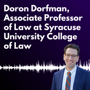 """Graphic with a dark purple background and white text reading """"Doron Dorfman, Associate Professor of Law at Syracuse University College of Law"""""""