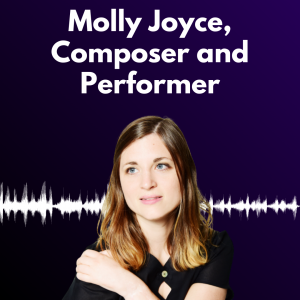 """Graphic with a dark purple background and white text reading """"Molly Joyce, Composer and Performer"""" alongside a headshot of Molly Joyce ."""